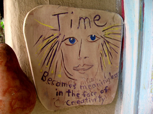 Time - Becomes meaningless in the face of Creativity